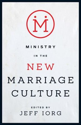 Ministry in the New Marriage Culture - eBook  -     By: Jeff Iorg