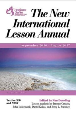 The New International Lesson Annual 2016-2017  -     Edited By: Nan Duerling     By: David Kalas, Jerry R. Sumney