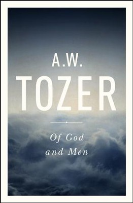 Of God and Men - eBook  -     By: A.W. Tozer