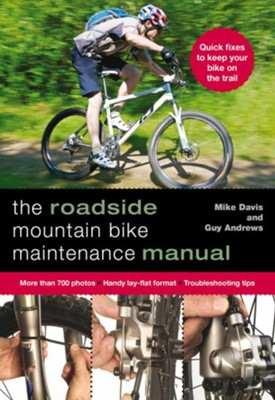 The Emergency Mountain Bike Maintenance Manual  -     By: Guy Andrews