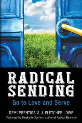 Radical Sending: Go to Love and Serve - eBook  -     By: Demi Prentiss, J.Fletcher Lowe
