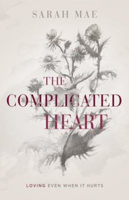 The Complicated Heart  -     By: Sarah Mae