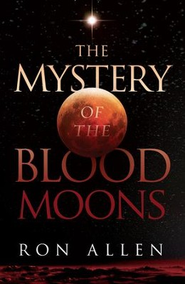 The Mystery of the Blood Moons - eBook  -     By: Ron Allen