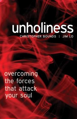 Unholiness: overcoming the forces that attack your soul - eBook  -     By: Jim Bounds