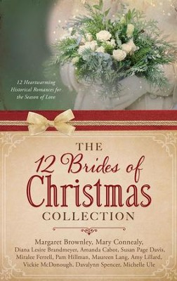 The 12 Brides of Christmas Collection: 12 Heartwarming Historical Romances for the Season of Love - eBook  -     By: Mary Connealy, Diana Brandmeyer, Margaret Brownley