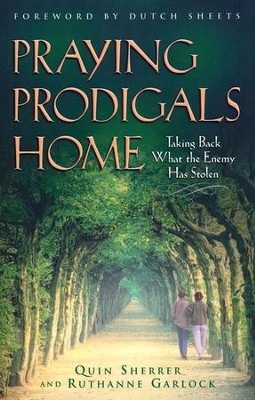 Praying Prodigals Home  -     By: Quin Sherrer, Ruthanne Garlock