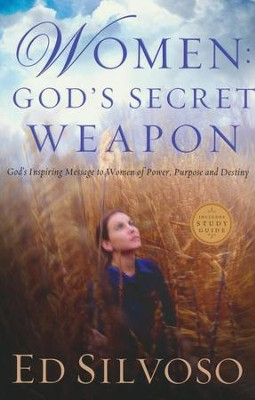 Women: God's Secret Weapon: God's Inspiring Message to Women of Power, Purpose and Destiny  -     By: Ed Silvoso
