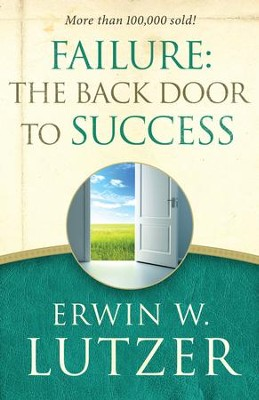 Failure: the Back Door to Success - eBook  -     By: Erwin W. Lutzer