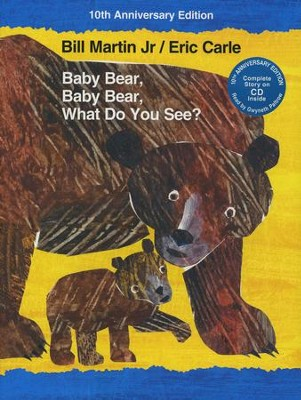 Baby Bear, Baby Bear What do You See? 10th Anniversary with Audio CD  -     By: Bill Martin Jr.     Illustrated By: Eric Carle