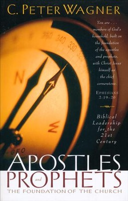 Apostles and Prophets: The Foundation of the Church  -     By: C. Peter Wagner