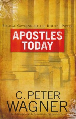Apostles Today  -     By: C. Peter Wagner