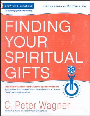 Finding Your Spiritual Gifts, Updated & Expanded Edition    -     By: C. Peter Wagner