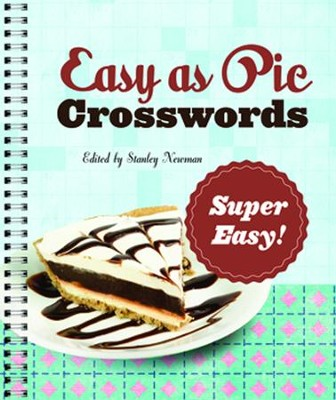 Easy as Pie Crosswords: Super Easy!  -     By: Stanley Newman