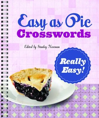 Easy as Pie Crosswords: Really Easy!  -     By: Stanley Newman