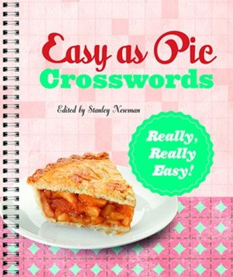 Easy as Pie Crosswords: Really, Really Easy!  -     By: Stanley Newman