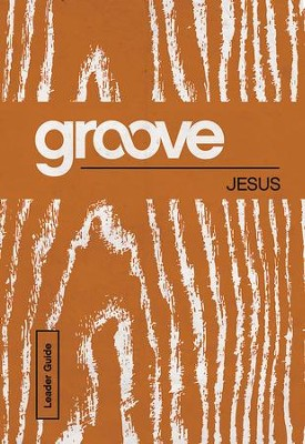 Groove: Jesus Leader Guide - eBook  -     By: Tony Akers