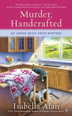 Murder, Handcrafted: An Amish Quilt Shop Mystery - eBook  -     By: Isabella Alan