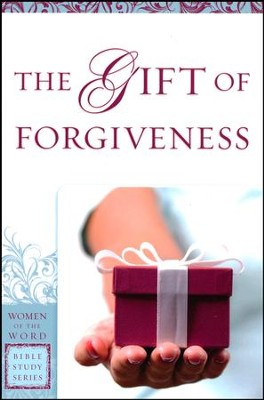 The Gift of Forgiveness, Women of the Word Bible Study Series   -     By: Eva Gibson