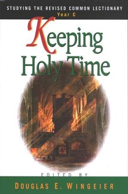 Keeping Holy Time:  Year C   -     Edited By: Douglas E. Wingeier     By: Douglas E. Wingeier(Editor)