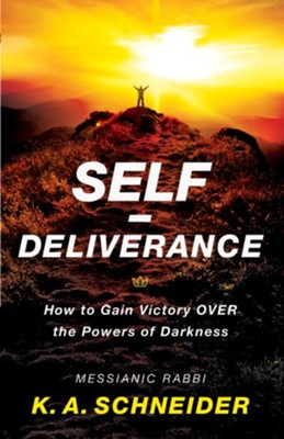 Self-Deliverance: How to Gain Victory over the Powers of Darkness  -     By: Rabbi K.A. Schneider