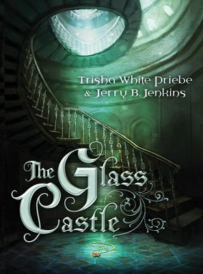 The Glass Castle - eBook  -     By: Trisha Priebe, Jerry Jenkins
