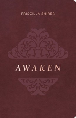Awaken, Deluxe Edition   -     By: Priscilla Shirer