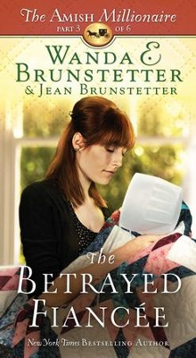 The Betrayed Fiancee: The Amish Millionaire Part 3 - eBook  -     By: Wanda E. Brunstetter, Jean Brunstetter