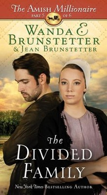 The Divided Family: The Amish Millionaire Part 5 - eBook  -     By: Wanda E. Brunstetter, Jean Brunstetter