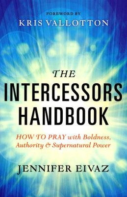 The Intercessors Handbook  -     By: Jennifer Eivaz