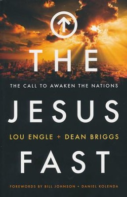The Jesus Fast: The Call to Awaken the Nations  -     By: Lou Engle, Dean Briggs