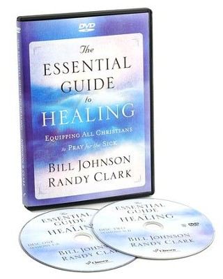 The Essential Guide to Healing, DVD   -     By: Bill Johnson, Randy Clark