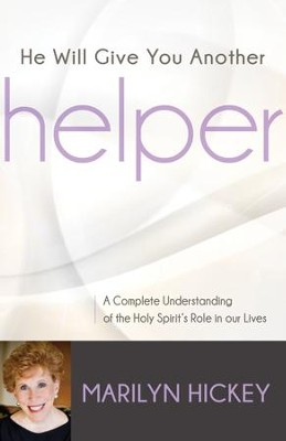 He Will Give You Another Helper: A Complete Understanding of the Holy Spirit's Role in Our Lives - eBook  -     By: Marilyn Hickey