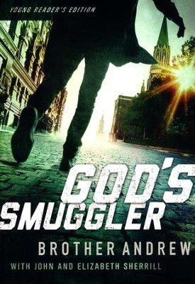 God's Smuggler, Young Reader's Edition   -     Edited By: Lonnie DuPont     By: Brother Andrew, John Sherrill, Elizabeth Sherrill