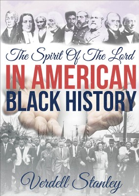 The Spirit of the Lord in American Black History - eBook  -     By: Verdell Stanley