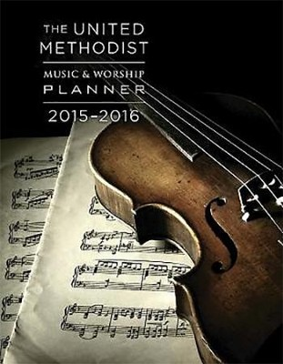 The United Methodist Music & Worship Planner 2015-2016  -     By: David L. Bone, Mary J. Scifres