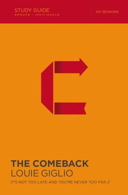 The Comeback Study Guide: It's Not Too Late and You're Never Too Far - eBook  -     By: Louie Giglio