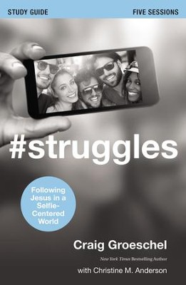 #Struggles Study Guide: Following Jesus in a Selfie-Centered World - eBook  -     By: Craig Groeschel