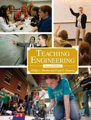 Teaching Engineering, Second Edition - eBook  -     By: Phillip C. Wankat, Frank S. Oreovicz