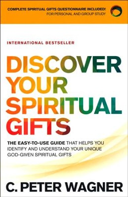 Discover Your Spiritual Gifts, repackaged edition: The Easy-to-Use Guide That Helps You Identify and Understand Your Unique God-Given Spiritual Gifts  -     By: C. Peter Wagner