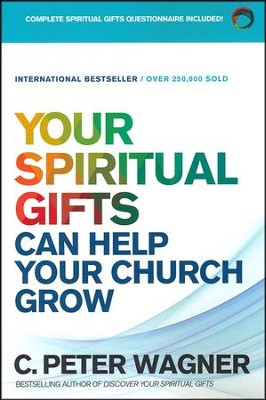 Your Spiritual Gifts Can Help Your Church Grow, repackaged edition  -     By: C. Peter Wagner