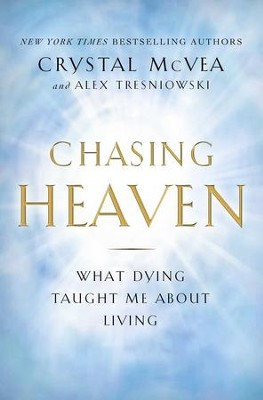Chasing Heaven: What Dying Taught Me about Living - eBook