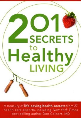 201 Secrets to Healthy Living  -     By: 27 Health Care Specialists