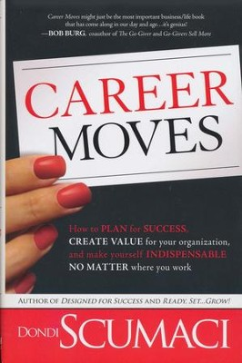 Career Moves  -     By: Dondi Scumaci