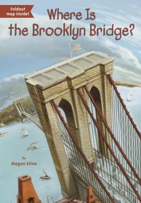 Where Is the Brooklyn Bridge? - eBook  -     By: Megan Stine     Illustrated By: John Hinderliter, David Groff