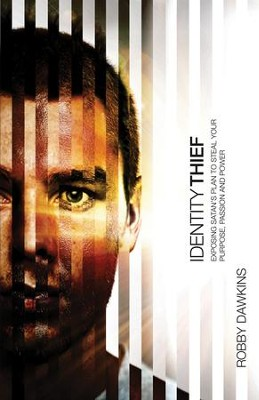 Identity Thief: Exposing Satan's Plan to Steal Your Purpose, Passion and Power - eBook  -     By: Robby Dawkins