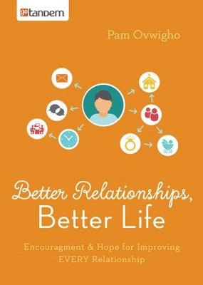 Better Relationships, Better Life: Encouragement and Hope for Improving EVERY Relationship - eBook  -     By: Pam Ovwigho