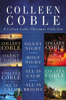 A Colleen Coble Christmas Collection: Silent Night, Holy Night, All Is Calm, All Is Bright / Digital original - eBook  -     By: Colleen Coble