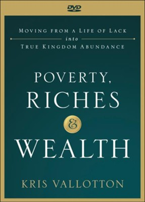 Poverty, Riches and Wealth DVD  -     By: Kris Vallotton
