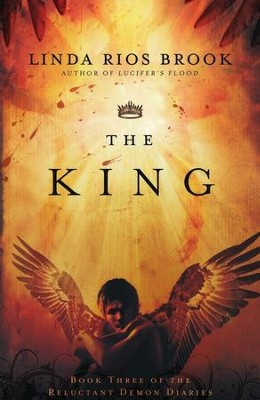 The King, Reluctant Demon Diaries Series #3   -     By: Linda Rios Brook