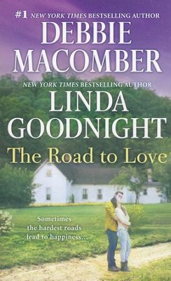 The Road to Love  -     By: Debbie Macomber, Linda Goodnight